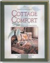 Thimbleberries Cottage Comfort: Country-Cottage Style Decorating, Entertaining, Gardening, and Quilting Inspirations for Creating All the Comforts of Home - Lynette Jensen