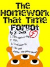 The Homework That Time Forgot - J. Smith