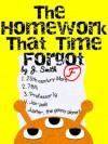 The Homework That Time Forgot - J. Smith