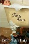 Fancy Pants (Texas Historical Series, #1) - Cathy Marie Hake