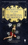 The Modern Fae's Guide to Surviving Humanity - Joshua Palmatier, Patricia Bray, Seanan McGuire, Kari Sperring