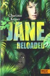 Jane Reloaded - Charlotte Kerner