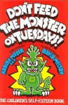 Don't Feed the Monster on Tuesdays!: The Children's Self-Esteem Book - Adolph Moser, Nancy R. Thatch, David Melton