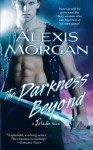 The Darkness Beyond: A Paladin Novel (Paladin Novels) - Alexis Morgan