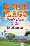 Can't Wait to Get to Heaven - Fannie Flagg