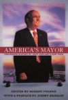 America's Mayor: The Hidden History of Rudy Giuliani's New York - Robert Polner, Jimmy Breslin