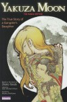 Yakuza Moon: The True Story of a Gangster's Daughter (The Manga Edition) - Shoko Tendo, Michiru Morikawa, Sean Michael Wilson