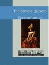 The Female Quixote - Charlotte Lennox
