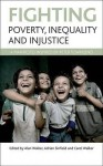 Fighting poverty, inequality and injustice: A manifesto inspired by Peter Townsend - Alan Walker, Adrian Sinfield, Carol Walker