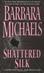Shattered Silk - Barbara Michaels