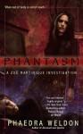 Phantasm (Zoe Martinique, #3) - Phaedra Weldon