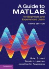 A Guide to MATLAB: For Beginners and Experienced Users - Brian Hunt, Ron Lipsman, Jonathon Rosenberg