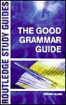The Good Grammar Guide - Richard Palmer