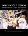 America's Latinos: Their Rich History, Culture, And Traditions - Julie Amparano, Penny Dann