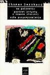 Na polowaniu. Portret artysty z czasów starości. Siła przyzwyczajenia - Thomas Bernhard