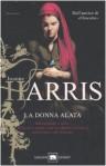 La donna alata - Joanne Harris, Laura Grandi