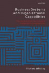 Business Systems and Organizational Capabilities: The Institutional Structuring of Competitive Competences - Richard Whitley