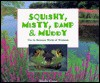 Squishy, Misty, Damp & Muddy: The In-Between World of Wetlands - Molly Cone