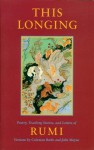 This Longing: Poetry, Teaching Stories, and Letters - Rumi, Coleman Barks, John Moyne