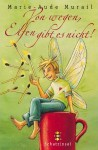 Von wegen, Elfen gibt es nicht! - Marie-Aude Murail