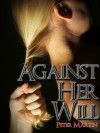 Against Her Will - Peter Martin, Martin Perks
