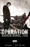 Operation: Broken Wings, 1936 - Herik Hanna, Trevor Hairsine