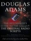 The Hitchhiker's Guide to the Galaxy: Original Radio Scripts (Hitchhiker's Guide: Radio Play, #1-2) - Douglas Adams
