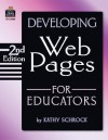 Beginner's Handbook For Developing Web Pages For School and Classroom - Kathy Schrock, Paul Gardner, Charles Payne