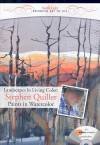 Landscapes in Living Color: Paints in Watercolor - Stephen Quiller