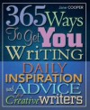 365 Ways to Get You Writing: Daily Inspiration and Advice for Creative Writers. Jane Cooper - Jane Cooper