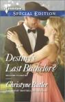 Destiny's Last Bachelor? - Christyne Butler