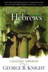 Exploring Hebrews: A Devotional Commentary - George R. Knight
