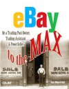 eBay to the Max: Own a Trading Post, Be a Trading Assistant & Powerseller - Ron Mansfield