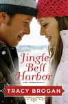 Jingle Bell Harbor (A Bell Harbor Novella) - Tracy Brogan