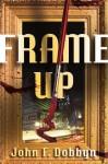 Frame-Up: A Knight and Devlin Thriller - John Dobbyn