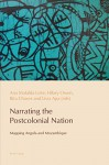 Narrating the Postcolonial Nation: Mapping Angola and Mozambique (Reconfiguring Identities in the Portuguese-Speaking World) - Ana Mafalda Leite, Hilary Owen, Rita Chaves, Livia Apa
