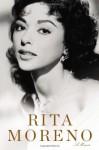 Rita Moreno: A Memoir - Rita Moreno