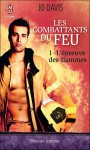 L'épreuve des flammes (Les combattants du feu, #1) - Jo Davis