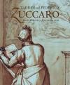 Taddeo and Federico Zuccaro: Artist-Brothers in Renaissance Rome - Julian Brooks, Robert Williams, Peter Lukehart, Christina Strunck