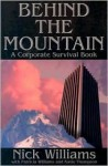 Behind the Mountain: A Corporate Survival Book - Nick Williams, Patricia Williams, Katie Thompson
