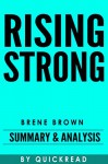 Rising Strong: By Brene Brown | Summary & Analysis - QuickRead