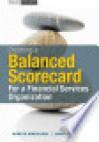 Creating a Balanced Scorecard for a Financial Services Organization - James Creelman