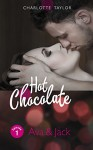 Hot Chocolate: Ava & Jack: Prickelnde Novelle - Episode 1.1 - Charlotte Taylor
