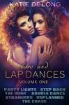 Love and Lapdances Volume One (#1-7) - Katie de Long, Michelle Browne