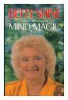 Mind Magic - Betty Shine