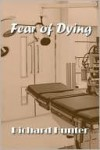 Fear of Dying - Richard Hunter