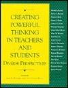 Creating Powerful Thinking in Teachers and Students: Diverse Perspectives - Cathy Collins Block