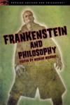 Frankenstein and Philosophy: The Shocking Truth - Nicolas Michaud