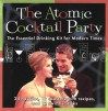 The Atomic Cocktail Party Kit: The Essential Drinking Kit for Modern Times [With 24 Napkins, 12 Coasters W/Cocktail Recipes, 12 Swi] - Karen Brooks, Reed Darmon