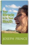 Your Miracle Is In Your Mouth - Joseph Prince